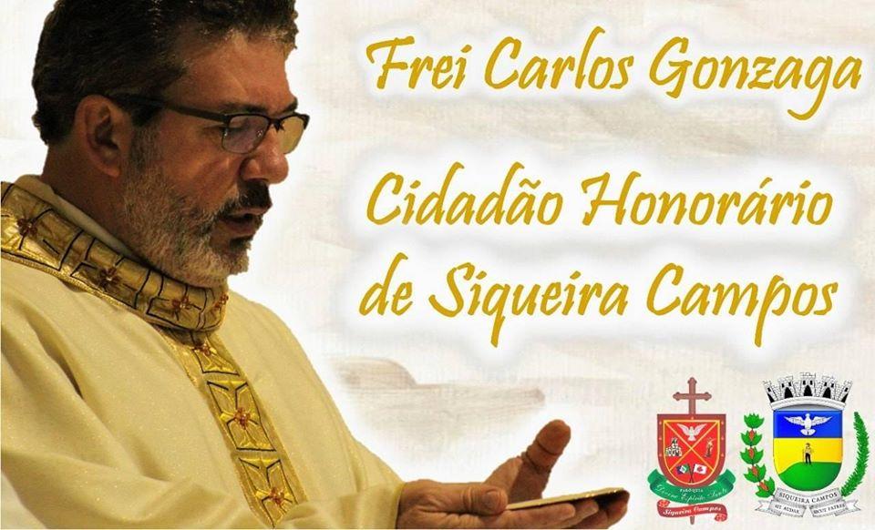 Frei Carlos Gonzaga – Cidadão honorário de Siqueira Campos